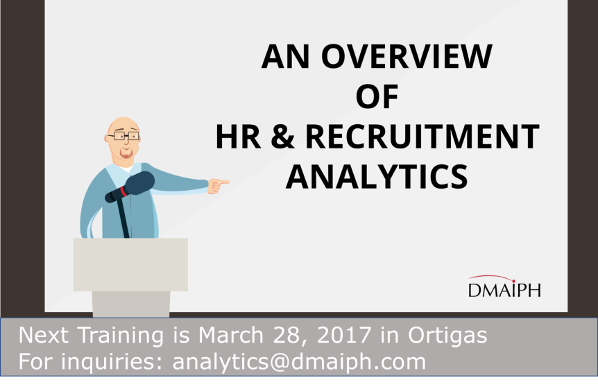 The Three T's of Recruitment Analytics (next training on Mar 28 in Ortigas)