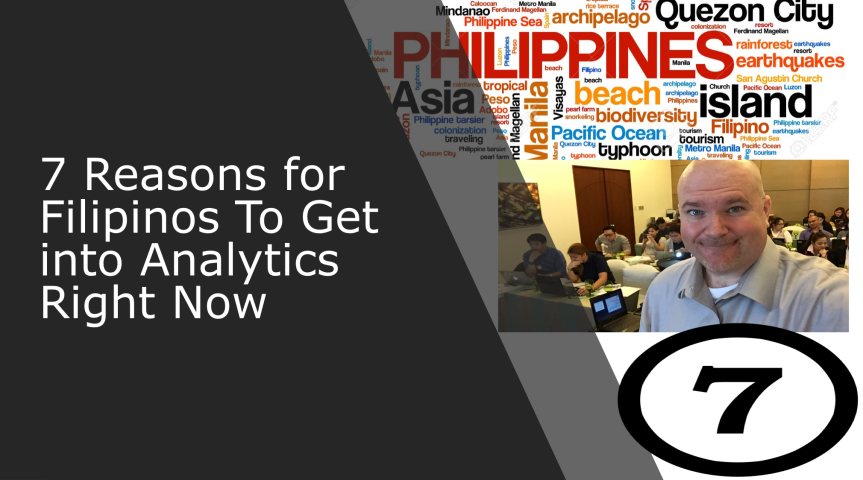 7 Reasons for Filipinos To Get into Analytics Right Now